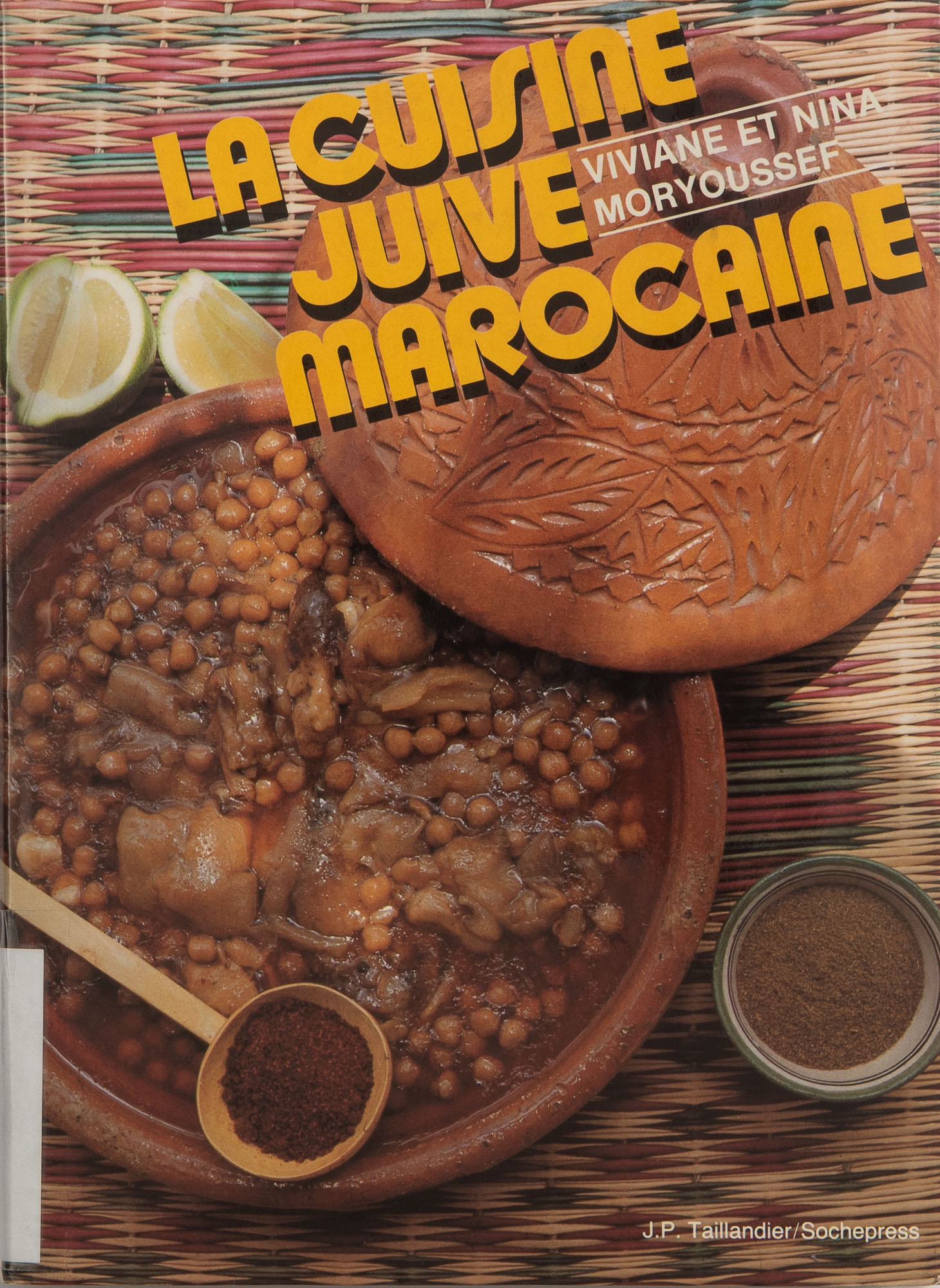 The cover of La Cuisine Juive Marocaine, a French-language cookbook about Jewish Moroccan food Cuisine Juive MarocaineLa Cuisine Juive Marocaine