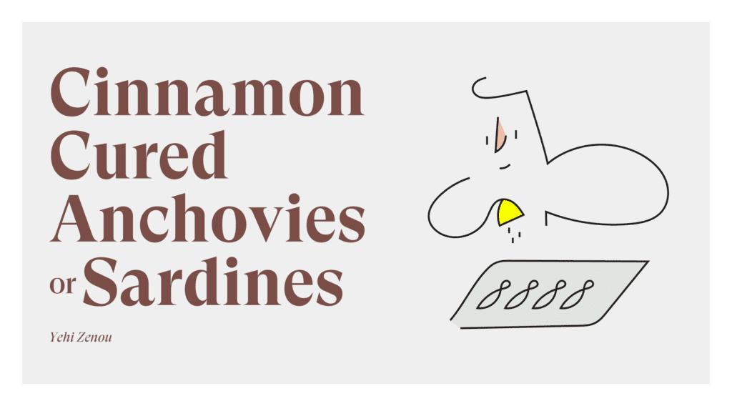 Cinnamon Cured Anchovies or Sardines